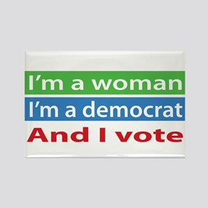Im A Woman, a Democrat, and I Vote! Magnets