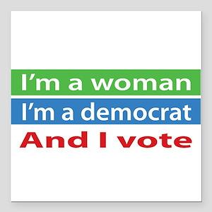 Im A Woman, a Democrat, and I Vote! Square Car Mag