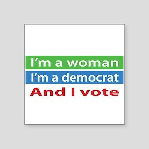 Im A Woman, a Democrat, and I Vote! Sticker