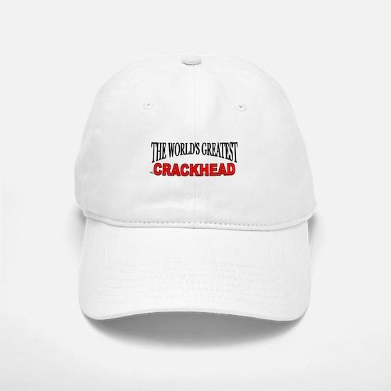 """The World's Greatest Crackhead"" Baseball Baseball Cap"