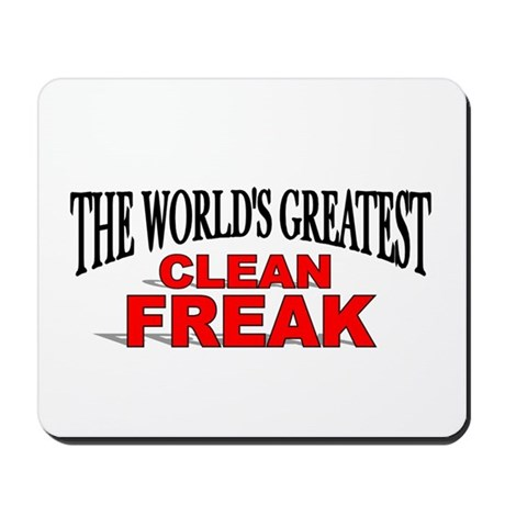 """The World's Greatest Clean Freak"" Mousepad"