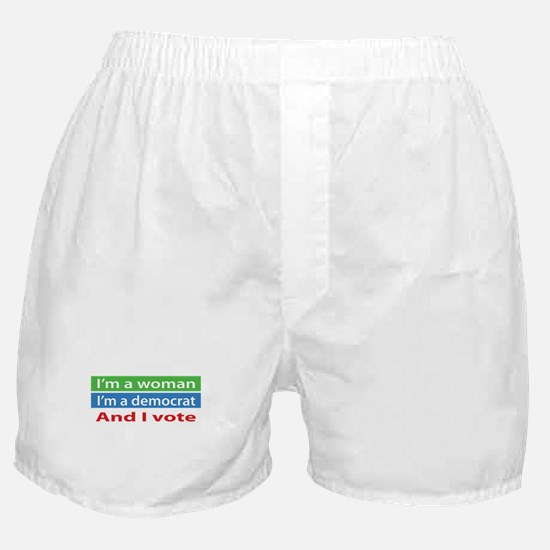 Im A Woman, a Democrat, and I Vote! Boxer Shorts
