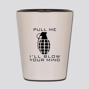 Pull Me I'll Blow Your Mind Shot Glass