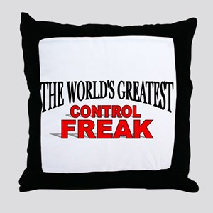 """The World's Greatest Control Freak"" Throw Pillow"