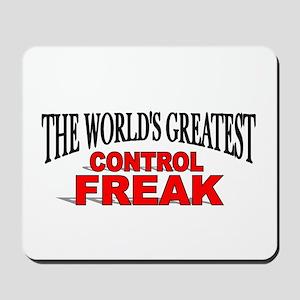 """The World's Greatest Control Freak"" Mousepad"