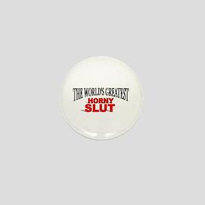 """The World's Greatest Horny Slut"" Mini Button"