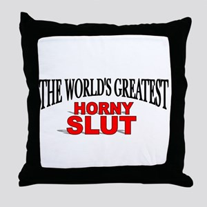 """The World's Greatest Horny Slut"" Throw Pillow"