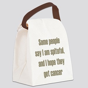 Some People Say I am Spiteful Canvas Lunch Bag