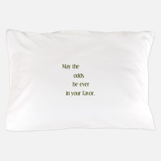 Odds Favor Pillow Case
