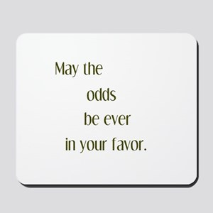 Odds Favor Mousepad