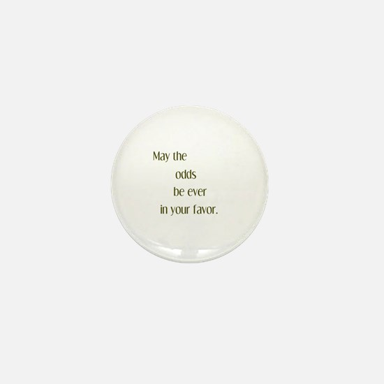 Odds Favor Mini Button