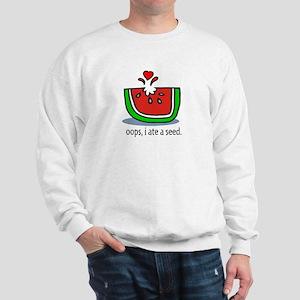 Oops I ate a watermelon seed. Sweatshirt