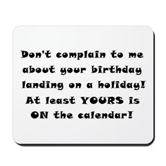Don't Complain To Me! Mousepad