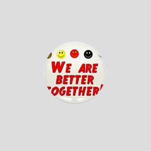 We Are Better Together Mini Button