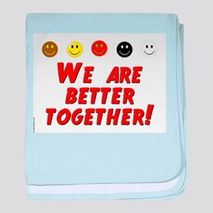 We Are Better Together baby blanket