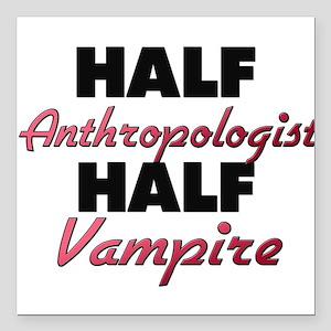 Half Anthropologist Half Vampire Square Car Magnet