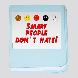 Smart People Dont Hate baby blanket