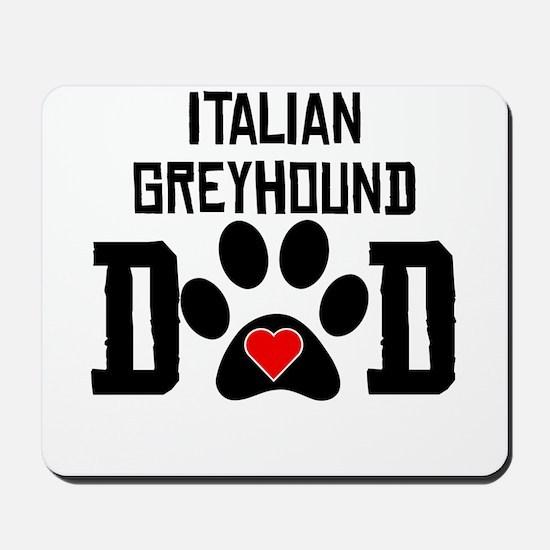 Italian Greyhound Dad Mousepad