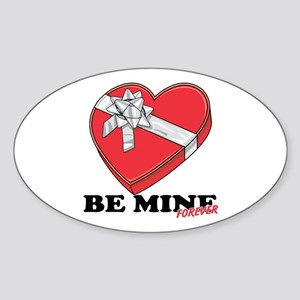 Be Mine Forever Oval Sticker