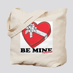 Be Mine Forever Tote Bag