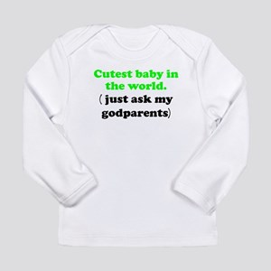 Just Ask My Godparents Long Sleeve T-Shirt