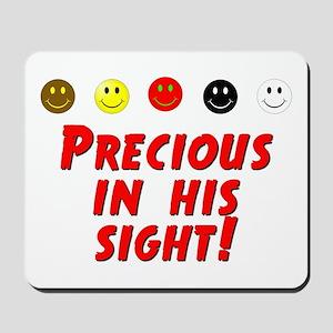 Precious In His Sight Mousepad