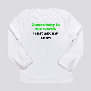 Just Ask My Aunt Long Sleeve T-Shirt