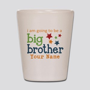 I am going to be a Big Brother Personalized Shot G