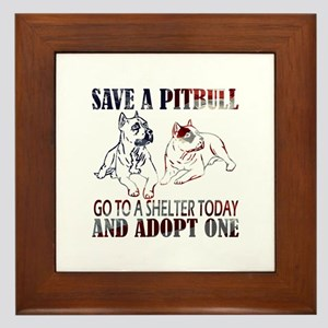 SAVE A PIT BULL GO TO A SHELTER AF2a Framed Tile