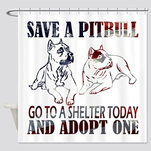 SAVE A PIT BULL GO TO A SHELTER AF2a Shower Curtai