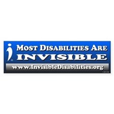 Most Disabilities Are Invisible Bumper Sticker