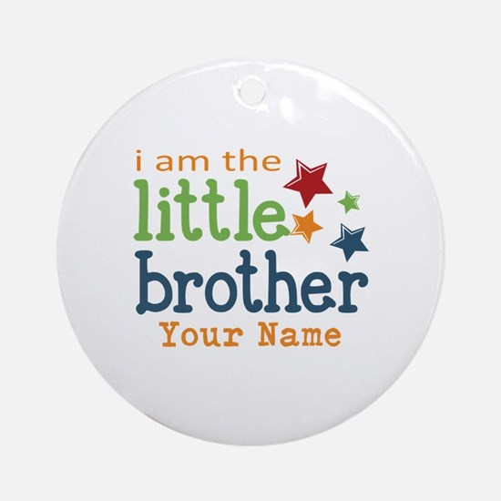 I am the Little Brother Ornament (Round)