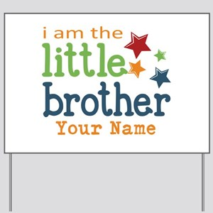 I am the Little Brother Yard Sign