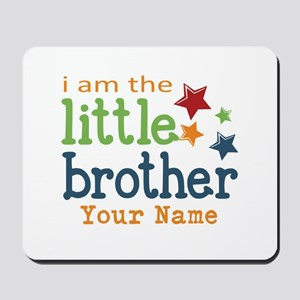 I am the Little Brother Mousepad