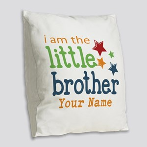 I am the Little Brother Burlap Throw Pillow