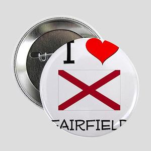 "I Love Fairfield Alabama 2.25"" Button"
