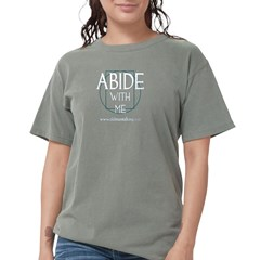 Womens Comfort Colors Abide With Me Shirt T-Shirt