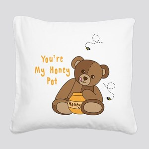 Youre My Honey Pot Square Canvas Pillow