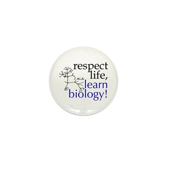 Respect Life, Learn Biology Mini Button