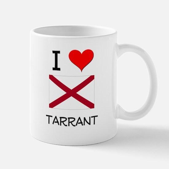 I Love Tarrant Alabama Mugs