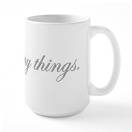"""""""I like shiny things."""" Diamon Large Mug"""