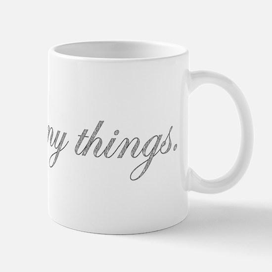 """I like shiny things."" Diamon Mug"