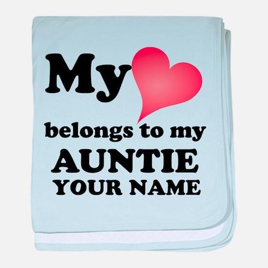 My Heart Belongs To My Auntie (Custom) baby blanke
