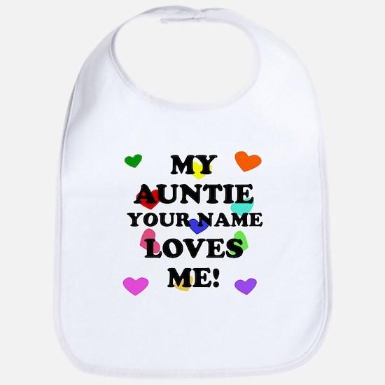 My Auntie Loves Me (Custom) Bib
