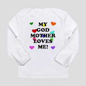 My God Mother Loves Me Long Sleeve T-Shirt