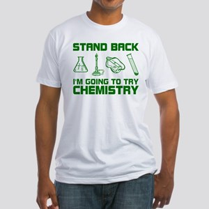 Stand Back Try Chemistry T-Shirt