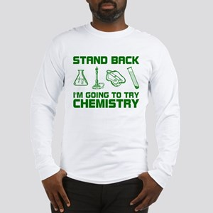Stand Back Try Chemistry Long Sleeve T-Shirt