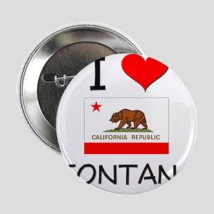 "I Love Fontana California 2.25"" Button"