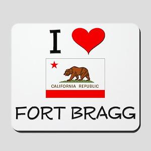 I Love Fort Bragg California Mousepad