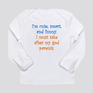 I Must Take After My Godparents Long Sleeve T-Shir